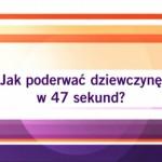 """[VIDEO] """"Jak Poderwać Dziewczynę w 47 sekund"""" – Podryw w TVN i Analiza Adepta cz.6"""
