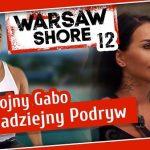 Warsaw Shore 12 – Analiza Epickich Błędów w Podrywie – Dzik, Ewa, Gabo